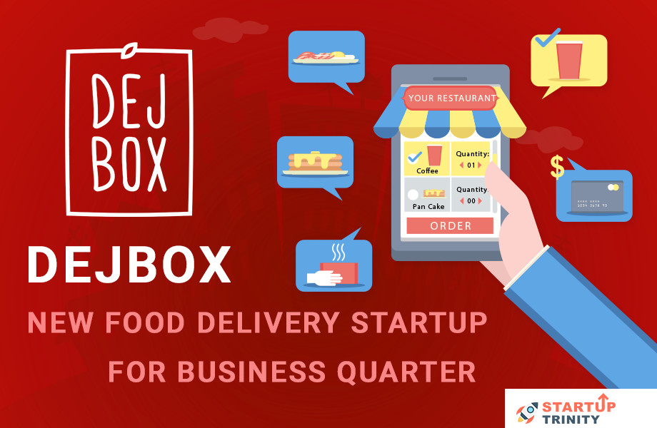 Dejbox Startup Wants to Deliver Food in a Business Quarter