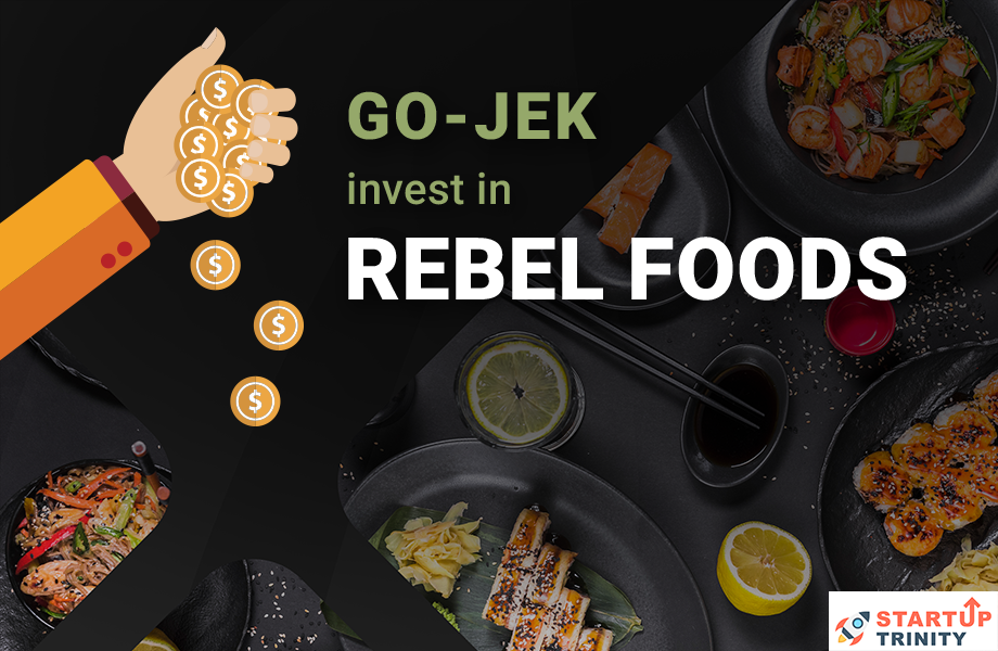 Rebel Foods raises $5m From Indonesia Gojek unicorn